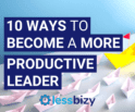 10 Ways to Become a More Productive Leader
