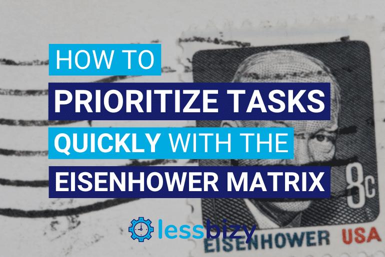 Eisenhower Matrix - how to prioritize tasks quickly