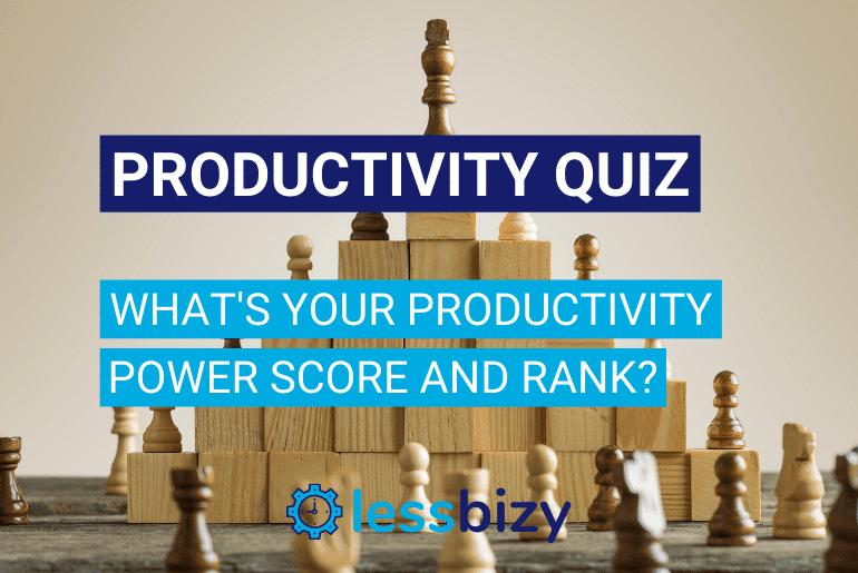 Lessbizy Mx4 Productivity Quiz - what's your productivity power score and rank?