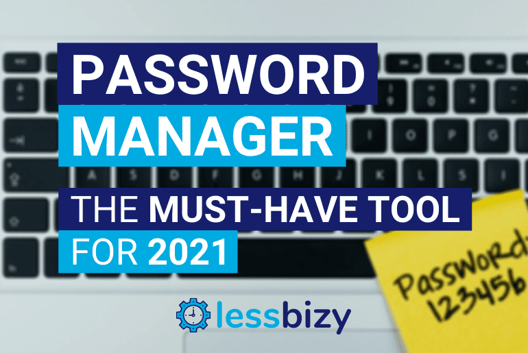 Password Manager Must Have Tool For 2021