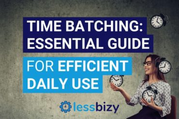 Time Batching The Essential Guide for Efficient Daily Use